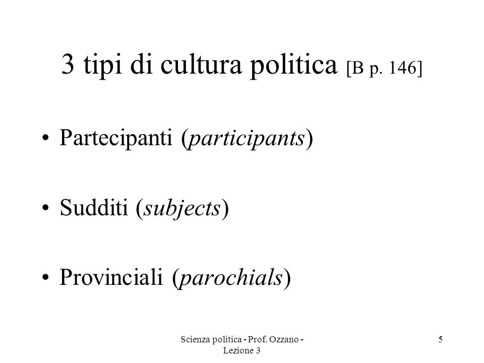 3 tipi di cultura politica [B p. 146]